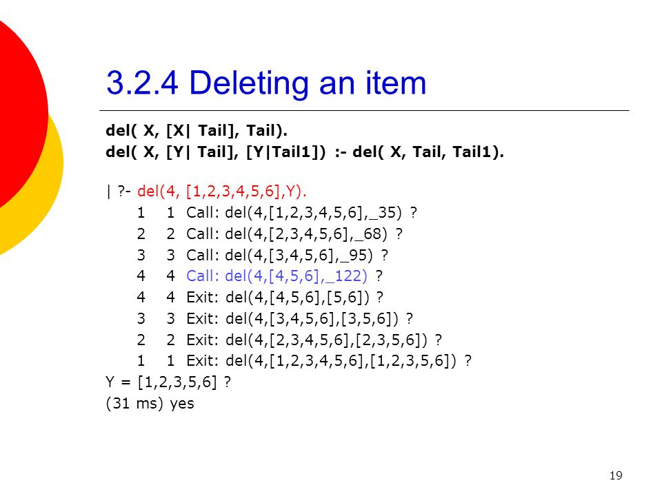 3.2.4 Deleting an item del( X, [X| Tail], Tail).